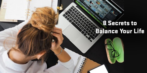 8 Secrets to Balance Your Life