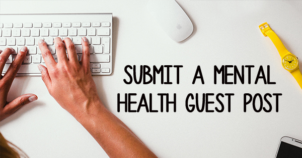 Submit a Mental Health Guest Post