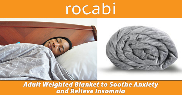 Rocabi anxiety weighted blanket for insomnia