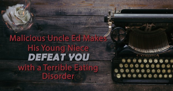 Eating disorder letters from Uncle Ed
