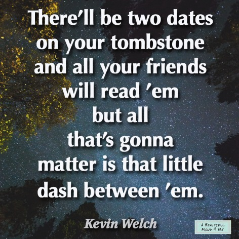 Kevin Welch Life Quote